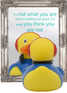 It's not what you are that is holding you back. It's what you think you are not.