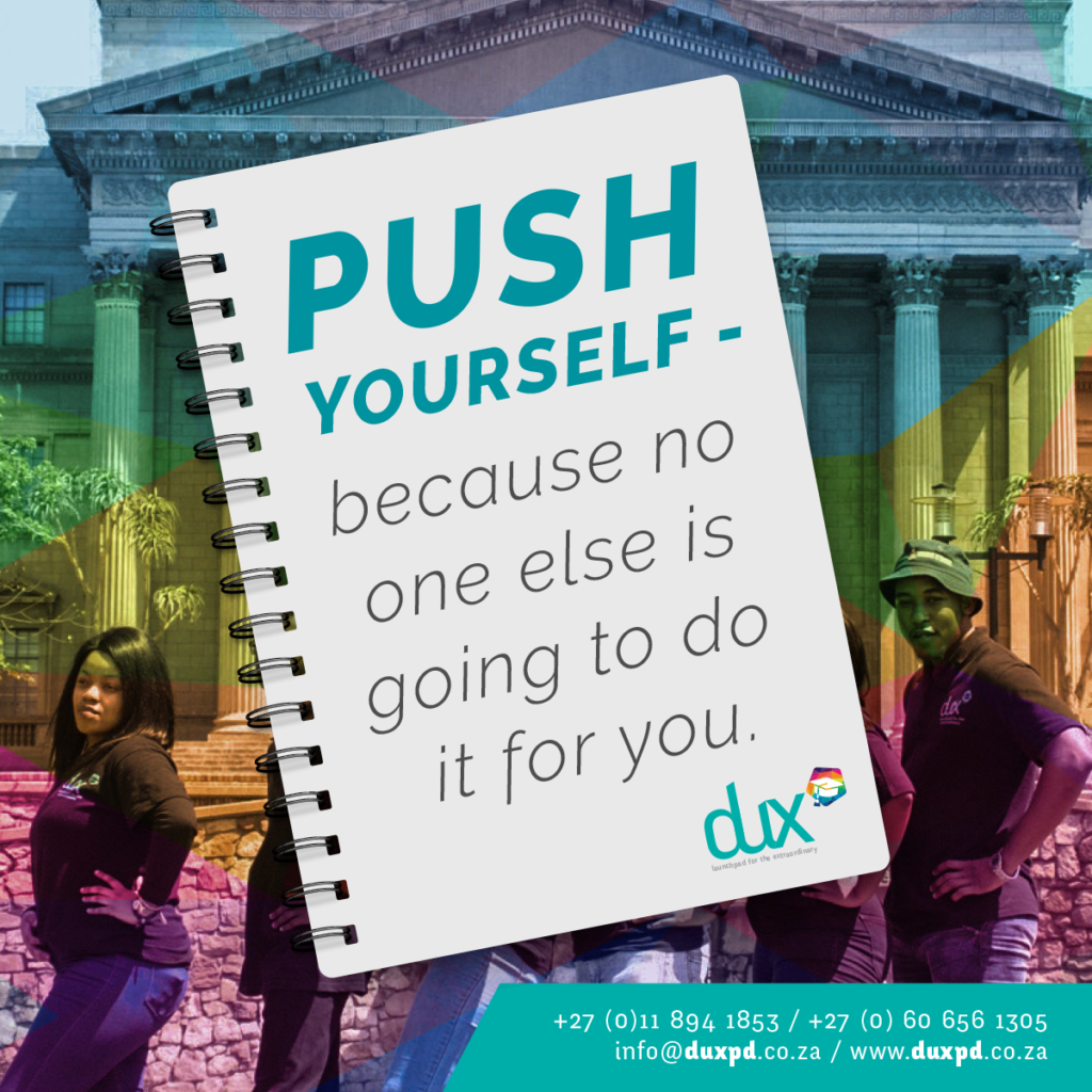 Push yourself - because no one else is going to do it for you